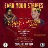 Power House Movement Presents: Earn Your Stripes w/ E Jake & Westside Gunn