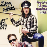 "Mickey Avalon & Dirt Nasty ""My D!ck 11 Year Anniversary Tour"""