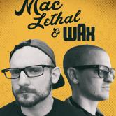 Mac Lethal & Wax
