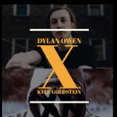 Dylan Owen x Kyle Goldstein